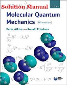 Molecular Quantum Mechanics 5th Edition Solutions Manual