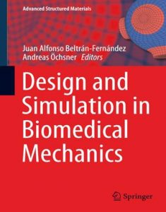 Download Design and Simulation in Biomedical Mechanics