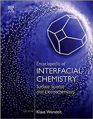 Download Encyclopedia of Interfacial Chemistry: Surface Science and Electrochemistry