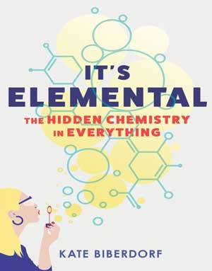 Download It's Elemental: The Hidden Chemistry in Everything